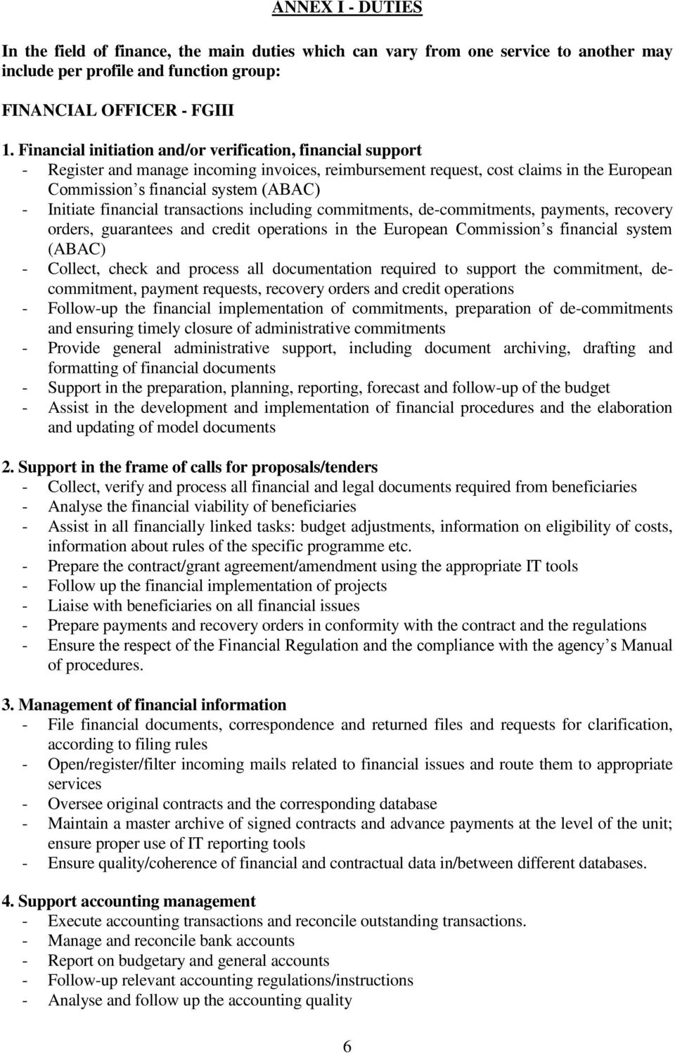 financial transactions including commitments, de-commitments, payments, recovery orders, guarantees and credit operations in the European Commission s financial system (ABAC) - Collect, check and