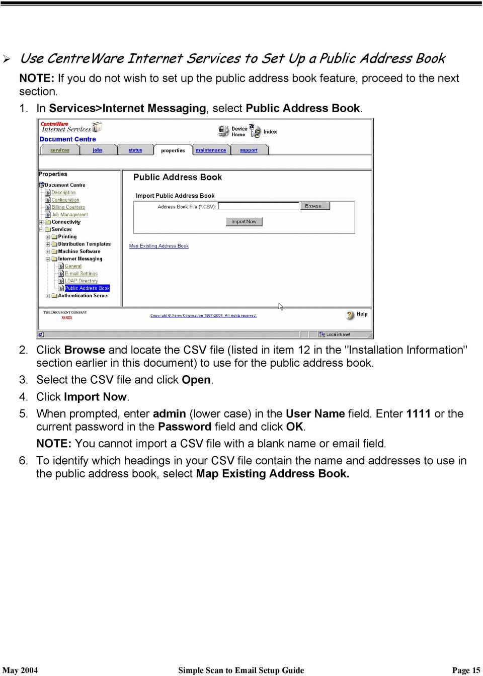 "Click Browse and locate the CSV file (listed in item 12 in the ""Installation Information"" section earlier in this document) to use for the public address book. 3. Select the CSV file and click Open."
