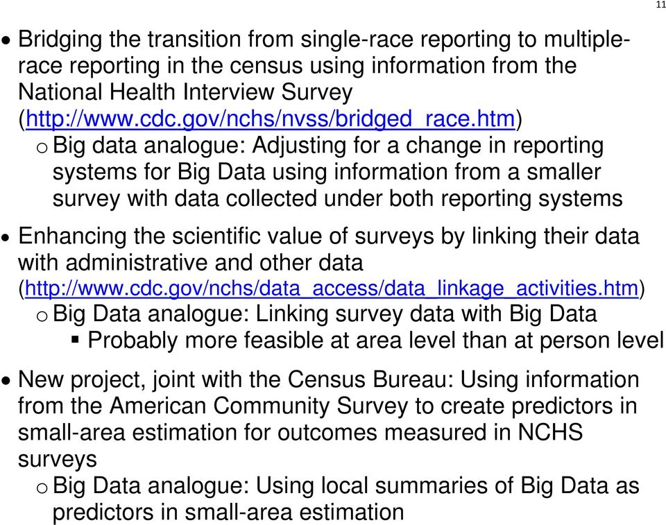 value of surveys by linking their data with administrative and other data (http://www.cdc.gov/nchs/data_access/data_linkage_activities.
