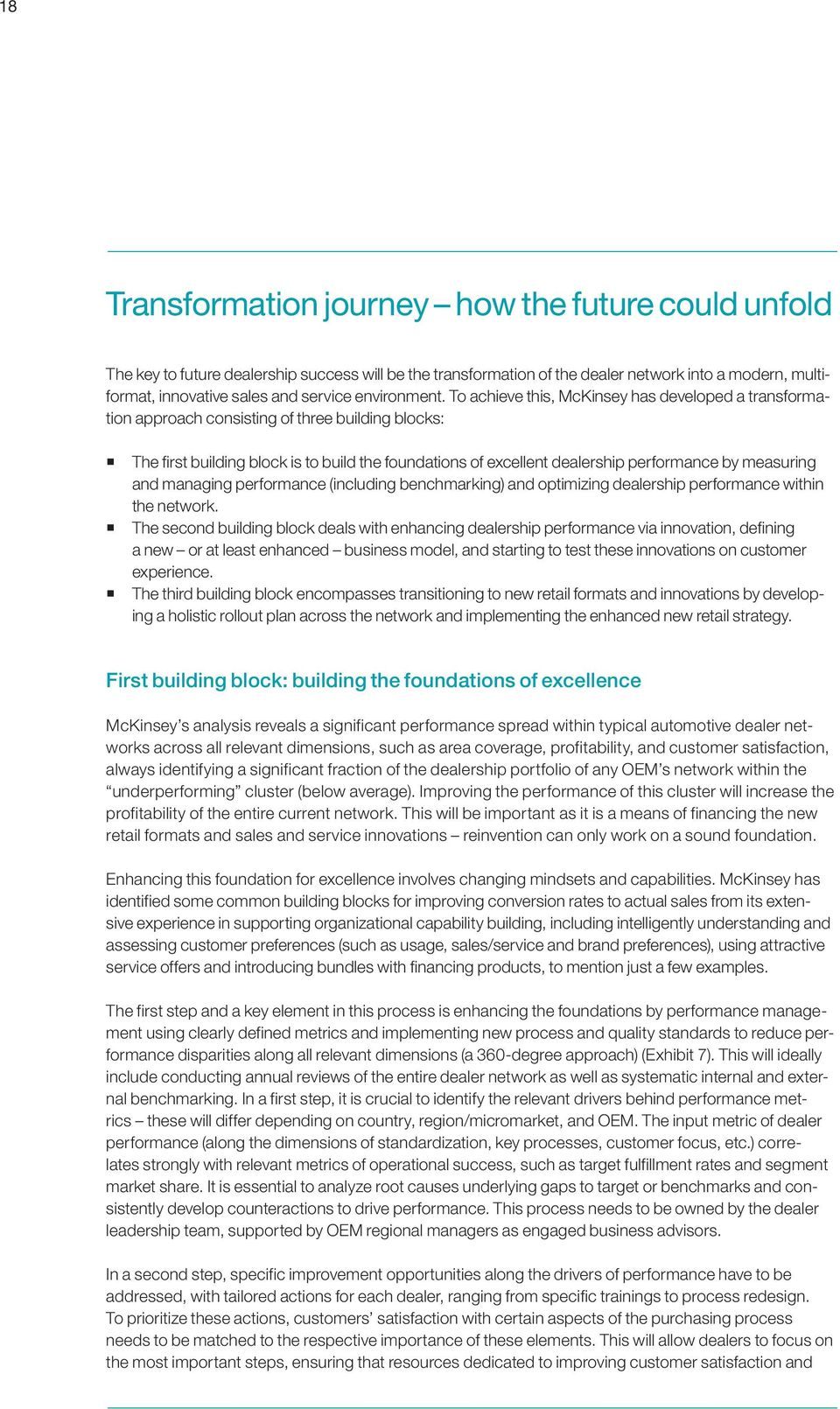 To achieve this, McKinsey has developed a transformation approach consisting of three building blocks: The first building block is to build the foundations of excellent dealership performance by
