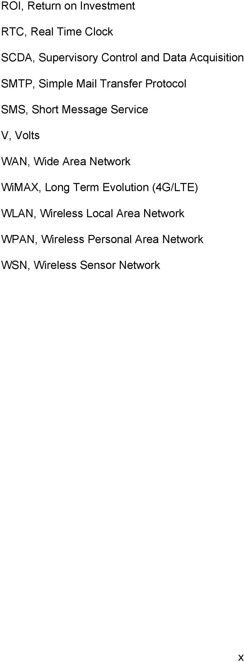 Volts WAN, Wide Area Network WiMAX, Long Term Evolution (4G/LTE) WLAN, Wireless