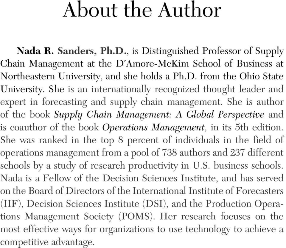 She is author of the book Supply Chain Management: A Global Perspective and is coauthor of the book Operations Management, in its 5th edition.