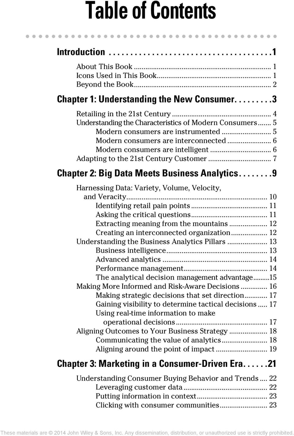 .. 6 Adapting to the 21st Century Customer... 7 Chapter 2: Big Data Meets Business Analytics... 9 Harnessing Data: Variety, Volume, Velocity, and Veracity... 10 Identifying retail pain points.
