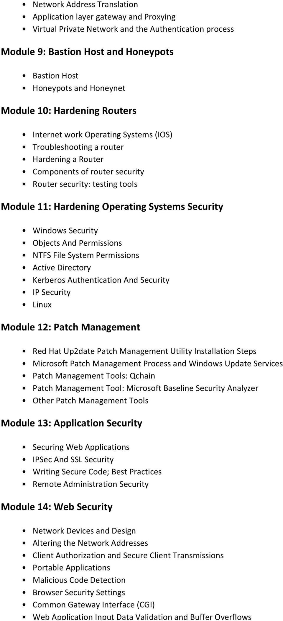 Operating Systems Security Windows Security Objects And Permissions NTFS File System Permissions Active Directory Kerberos Authentication And Security IP Security Linux Module 12: Patch Management