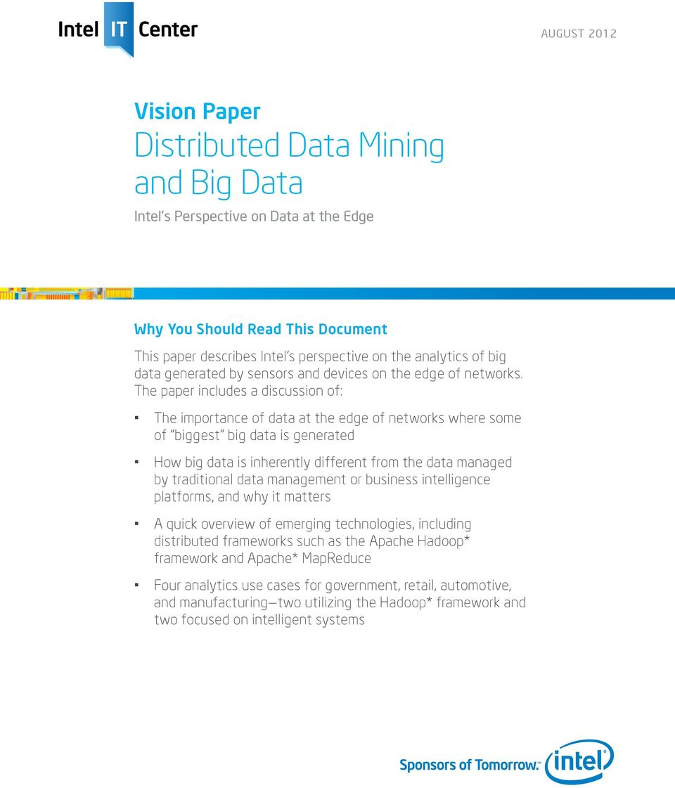 The paper includes a discussion of: The importance of data at the edge of networks where some of biggest big data is generated How big data is inherently different from the data managed by