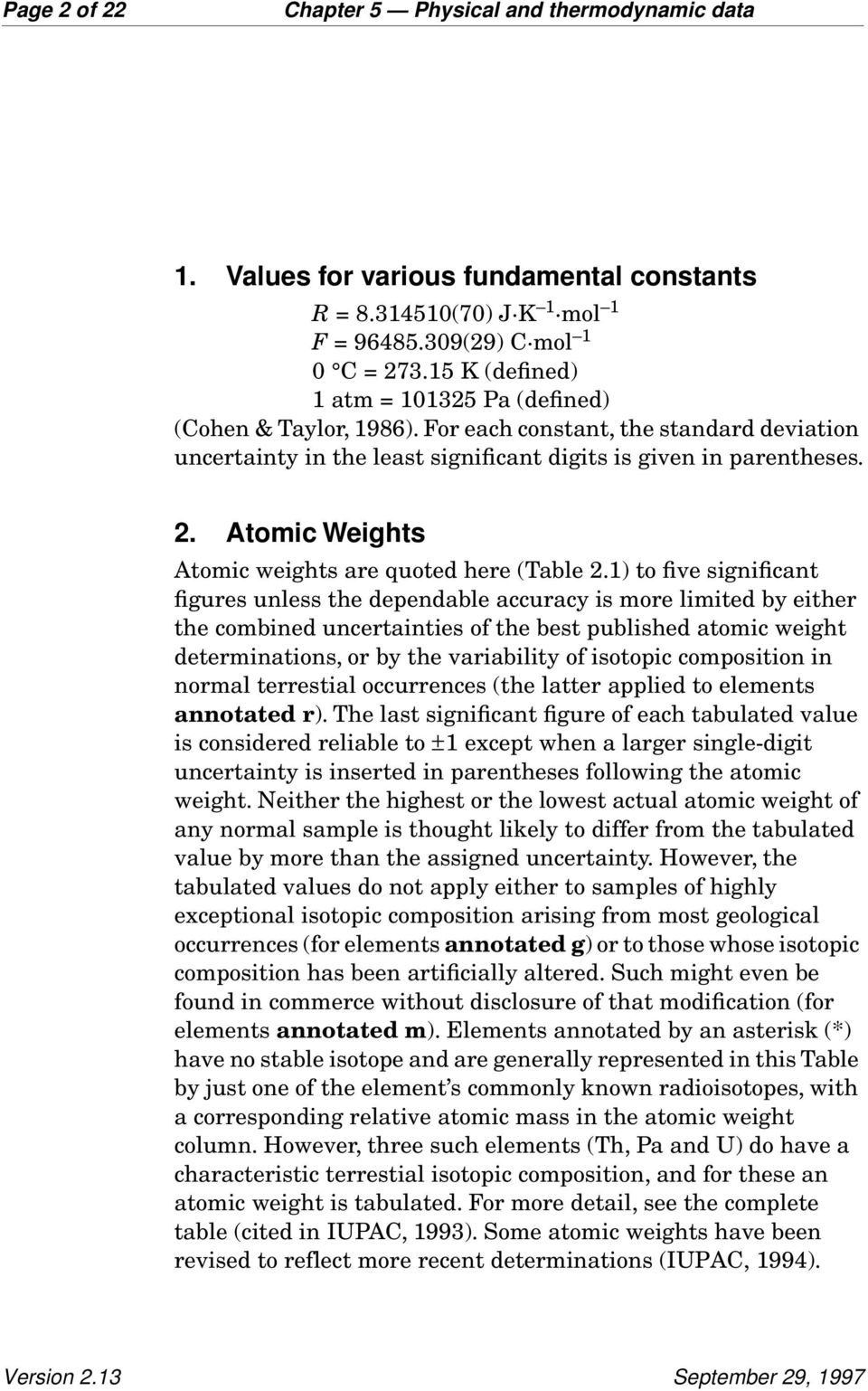 Atomic Weights Atomic weights are quoted here (Table 2.
