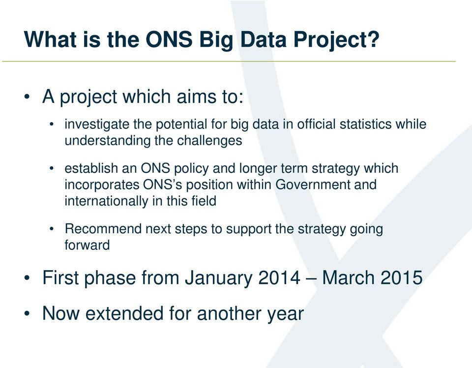 understanding the challenges establish an ONS policy and longer term strategy which incorporates ONS s