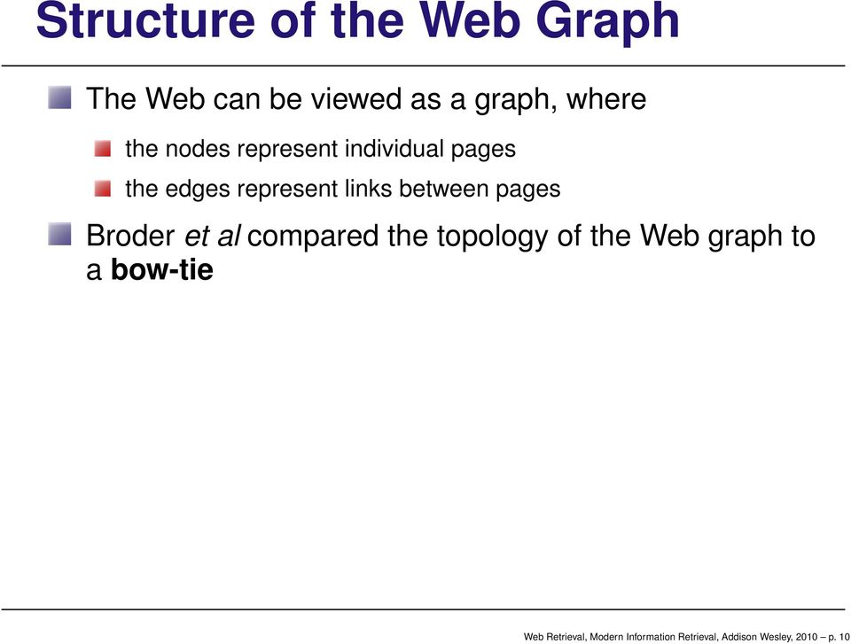 between pages Broder et al compared the topology of the Web graph to