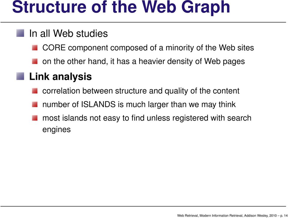 quality of the content number of ISLANDS is much larger than we may think most islands not easy to find