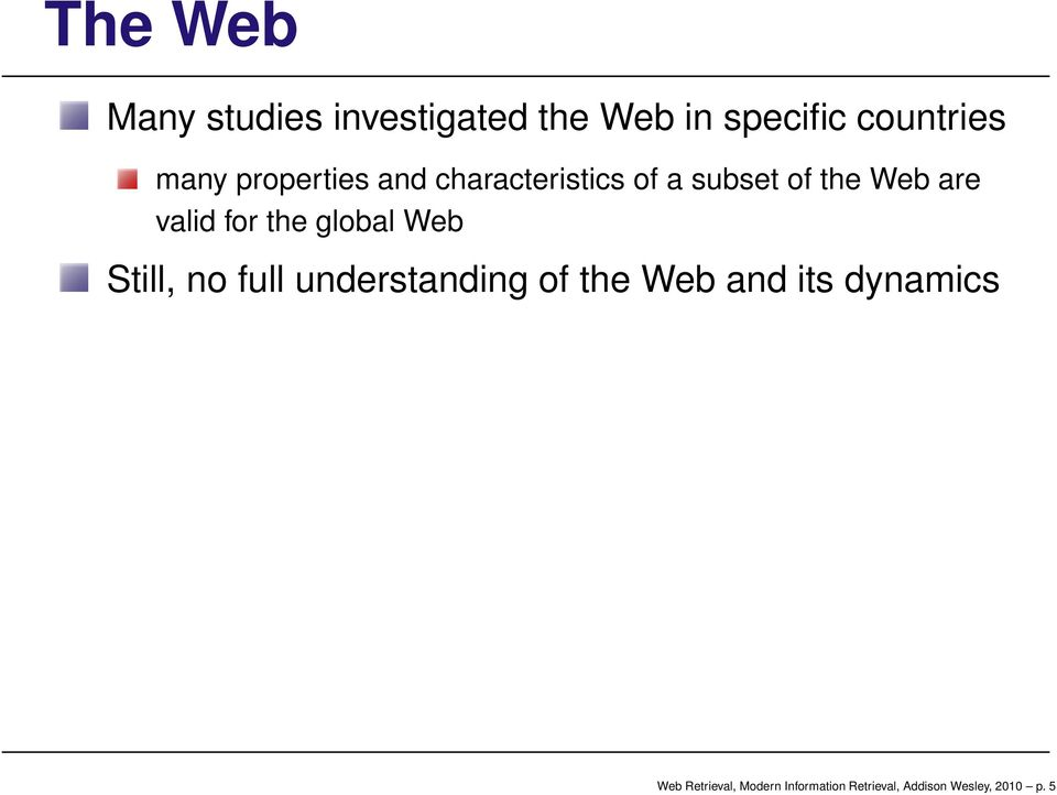 the global Web Still, no full understanding of the Web and its