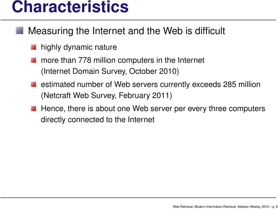 exceeds 285 million (Netcraft Web Survey, February 2011) Hence, there is about one Web server per every three