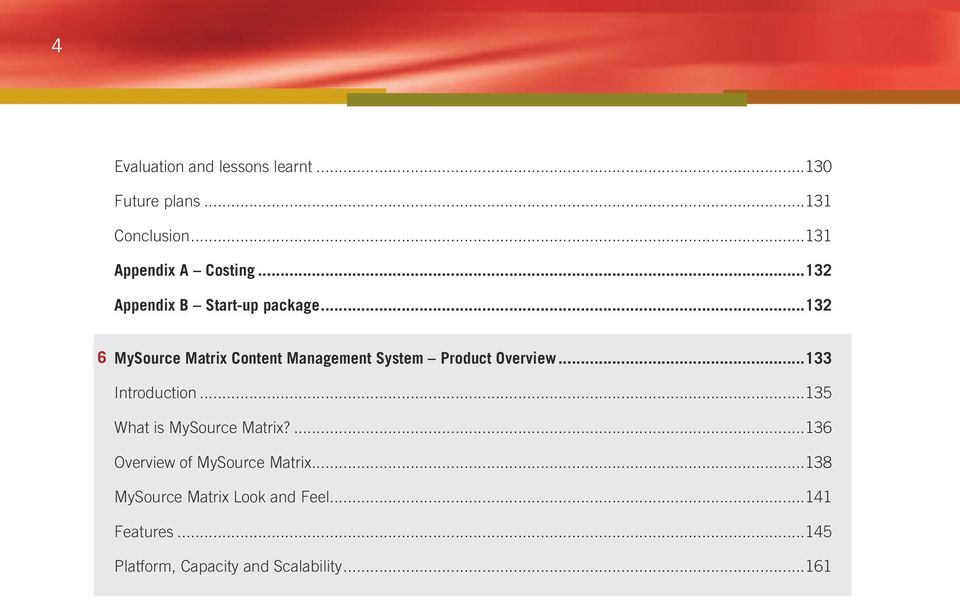 ..132 6 MySource Matrix Content Management System Product Overview...133 Introduction.