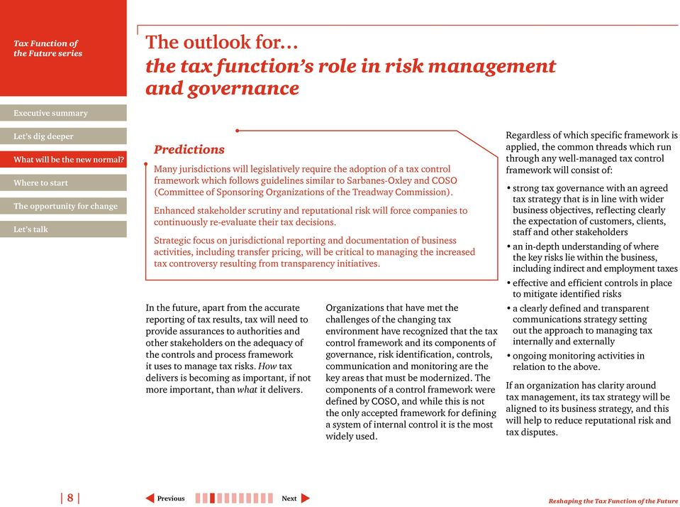 Enhanced stakeholder scrutiny and reputational risk will force companies to continuously re-evaluate their tax decisions.