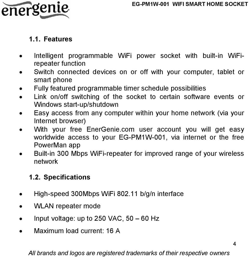 (via your Internet browser) With your free EnerGenie.