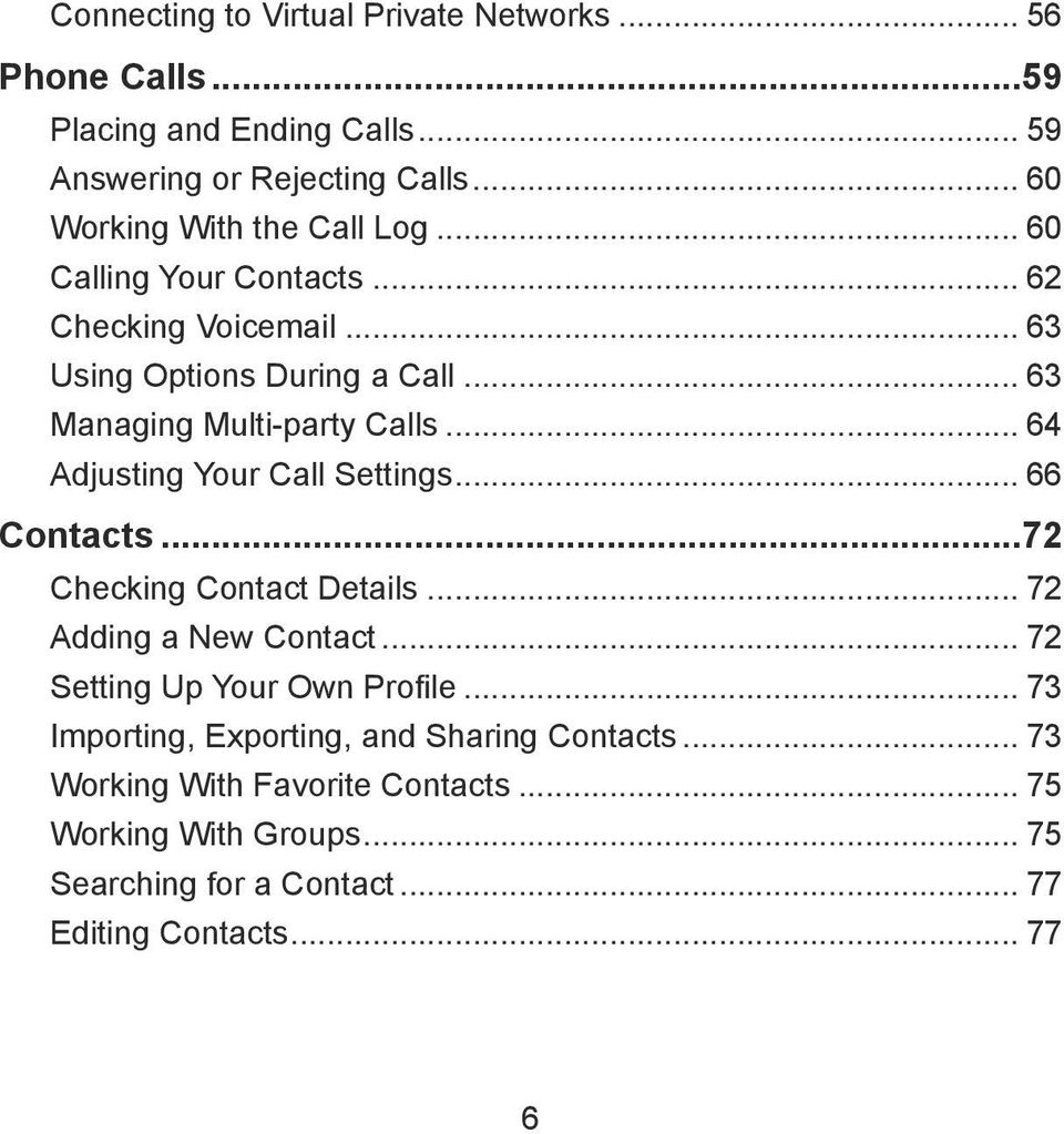 .. 63 Managing Multi-party Calls... 64 Adjusting Your Call Settings... 66 Contacts...72 Checking Contact Details... 72 Adding a New Contact.