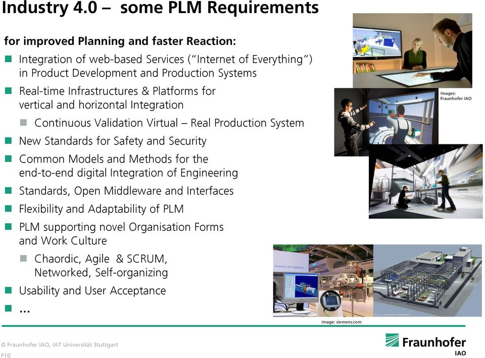 Real-time Infrastructures & Platforms for vertical and horizontal Integration Continuous Validation Virtual Real Production System New Standards for Safety and Security
