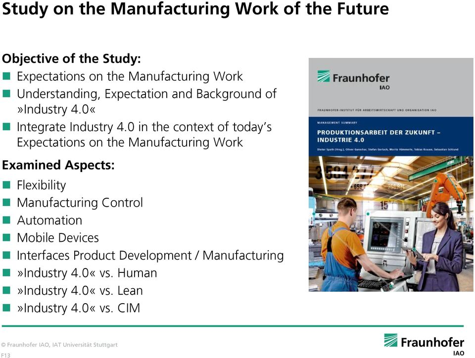 0 in the context of today s Expectations on the Manufacturing Work Examined Aspects: Flexibility Manufacturing