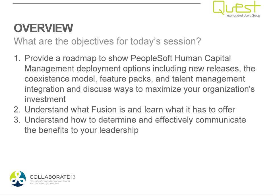 coexistence model, feature packs, and talent management integration and discuss ways to maximize your