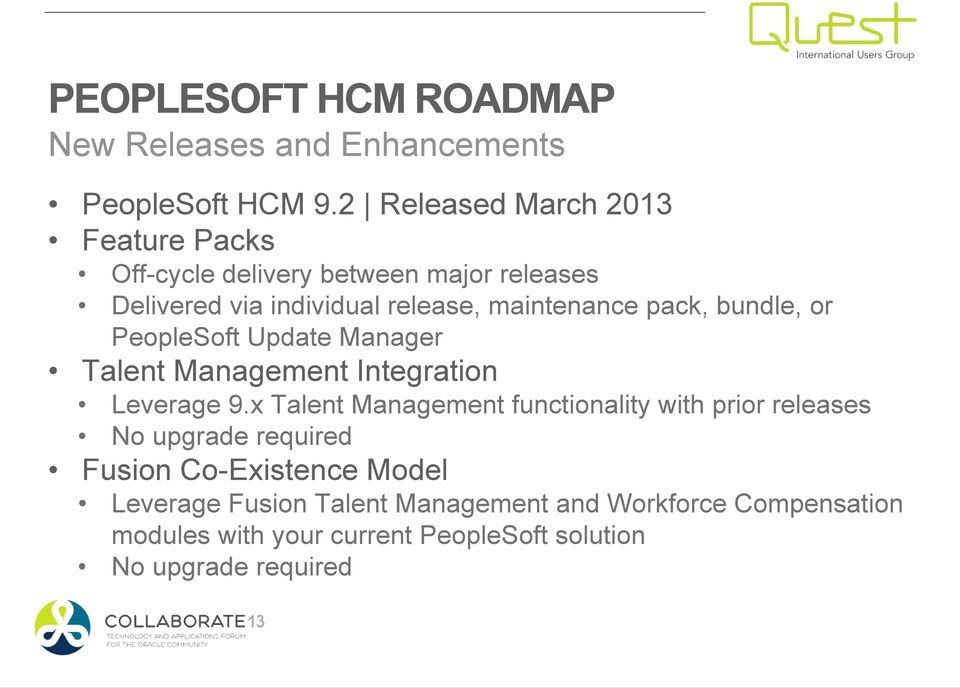 pack, bundle, or PeopleSoft Update Manager Talent Management Integration Leverage 9.