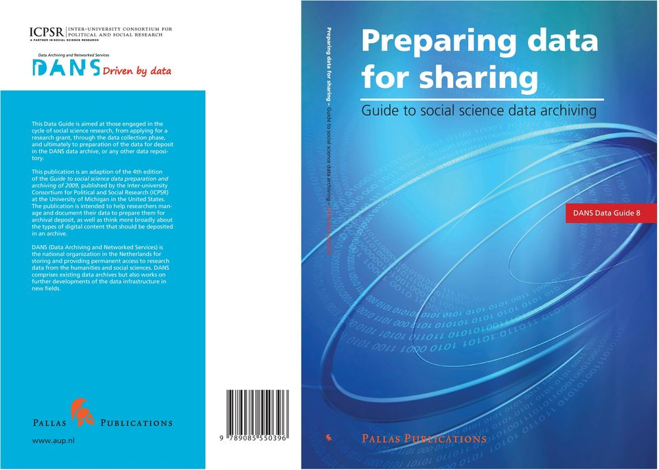 This publication is an adaption of the 4th edition of the Guide to social science data preparation and archiving of 2009, published by the Inter-university Consortium for Political and Social