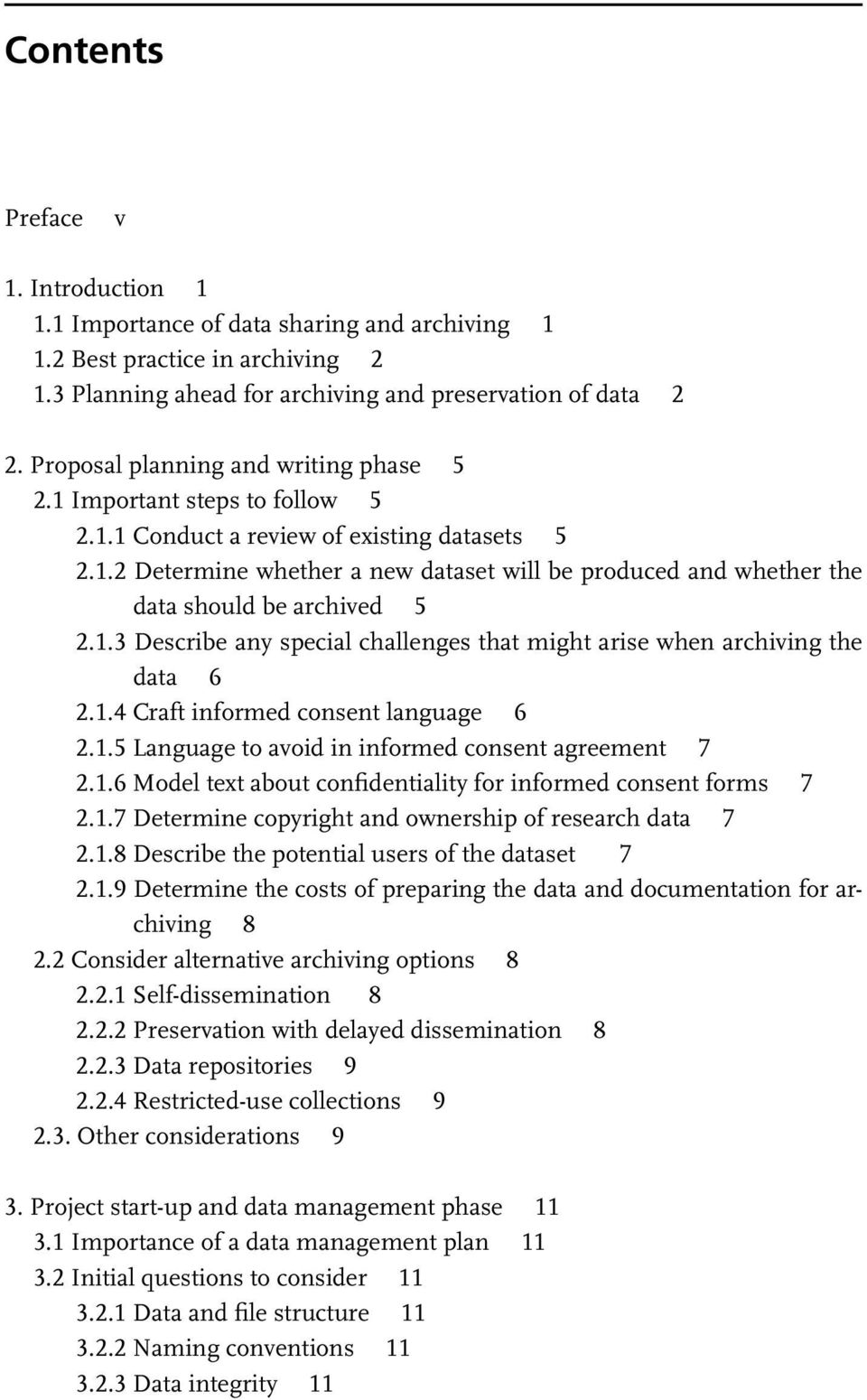 1.3 Describe any special challenges that might arise when archiving the data 6 2.1.4 Craft informed consent language 6 2.1.5 Language to avoid in informed consent agreement 7 2.1.6 Model text about confidentiality for informed consent forms 7 2.