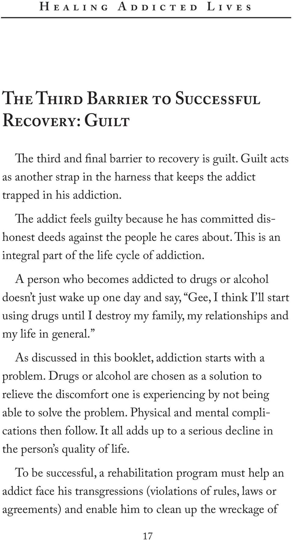 This is an integral part of the life cycle of addiction.
