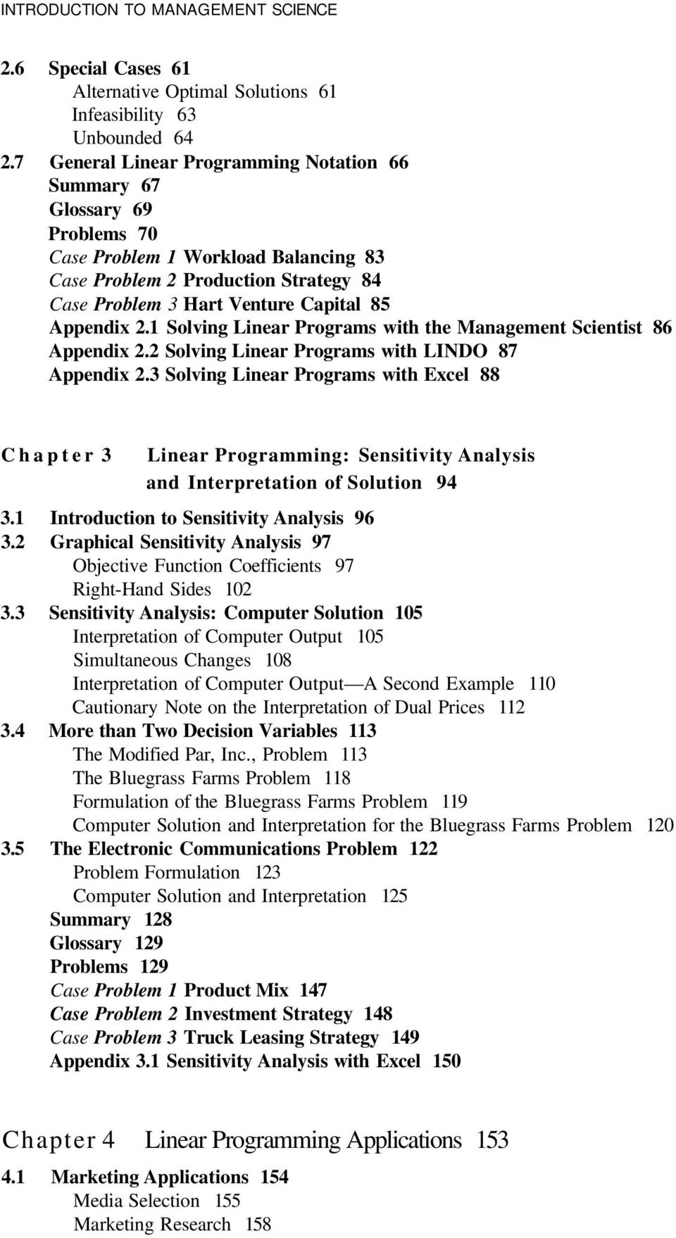 2.1 Solving Linear Programs with the Management Scientist 86 Appendix 2.2 Solving Linear Programs with LINDO 87 Appendix 2.