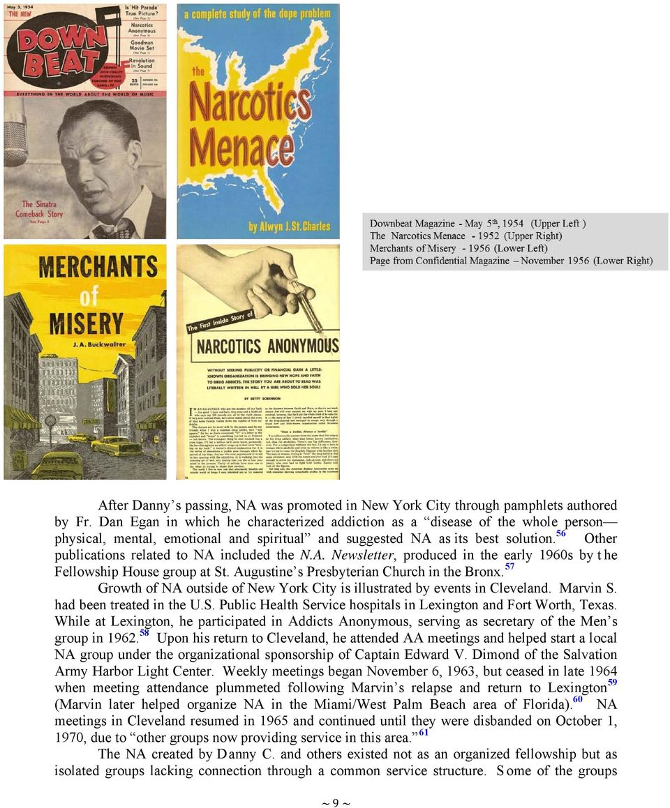 56 Other publications related to NA included the N.A. Newsletter, produced in the early 1960s by t he Fellowship House group at St. Augustine s Presbyterian Church in the Bronx.