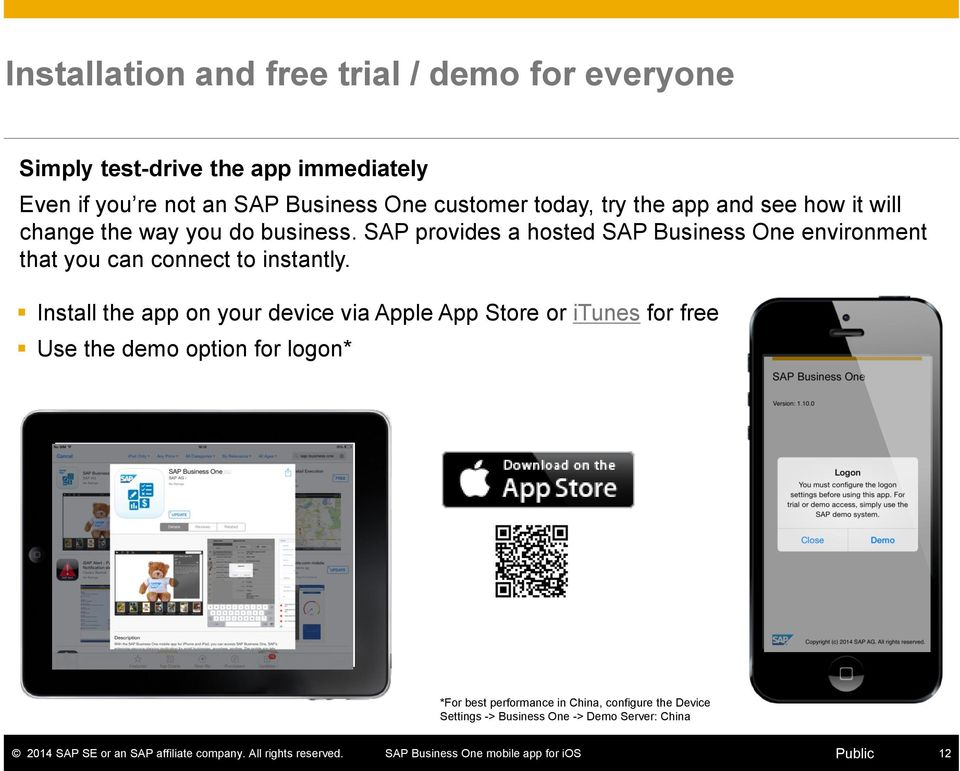 SAP provides a hosted SAP Business One environment that you can connect to instantly.