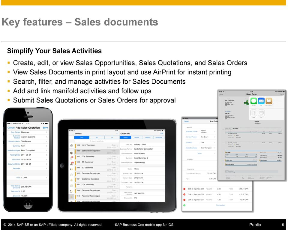 use AirPrint for instant printing Search, filter, and manage activities for Sales Documents