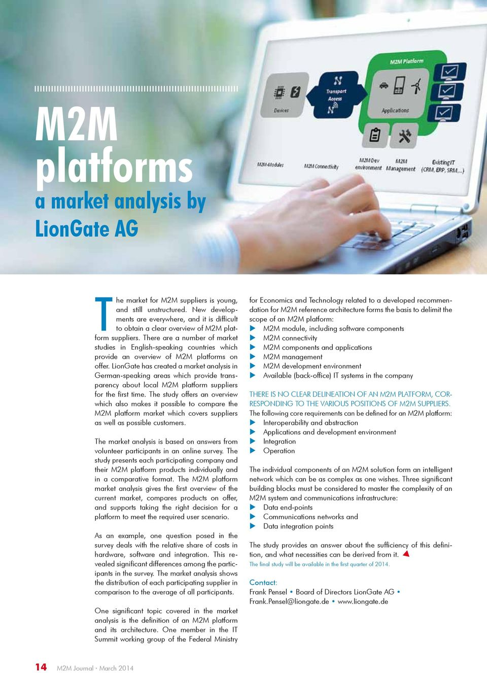 There are a number of market studies in English-speaking countries which provide an overview of M2M platforms on offer.