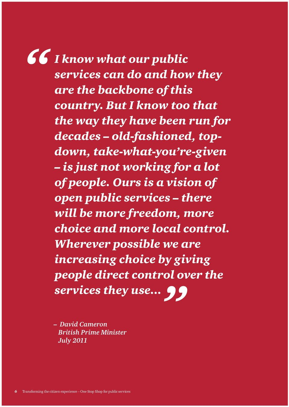 people. Ours is a vision of open public services there will be more freedom, more choice and more local control.