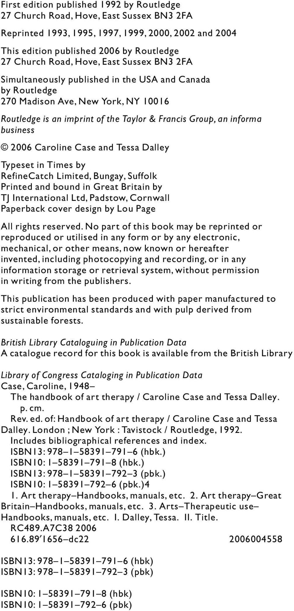 2006 Caroline Case and Tessa Dalley Typeset in Times by RefineCatch Limited, Bungay, Suffolk Printed and bound in Great Britain by TJ International Ltd, Padstow, Cornwall Paperback cover design by