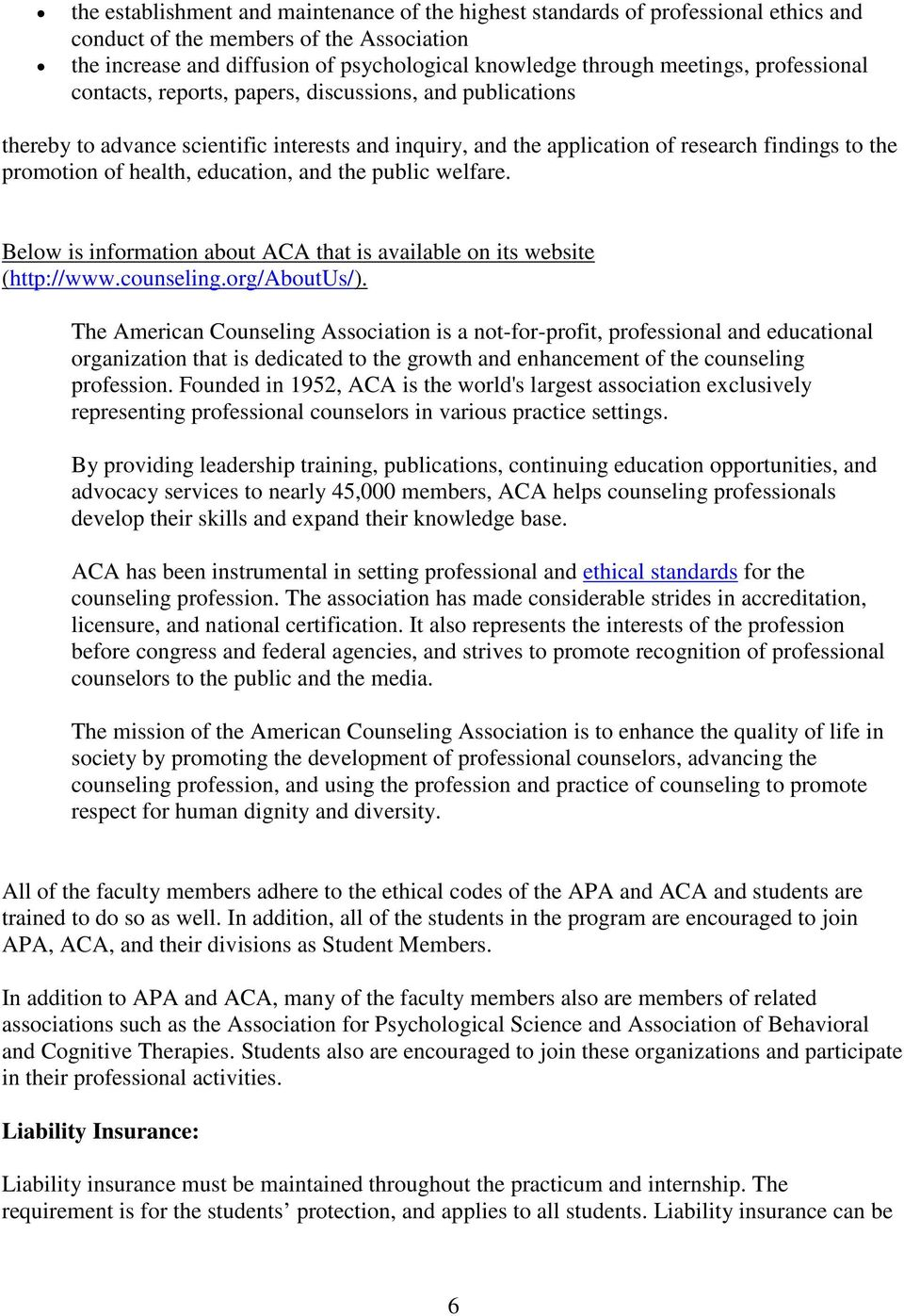 education, and the public welfare. Below is information about ACA that is available on its website (http://www.counseling.org/aboutus/).