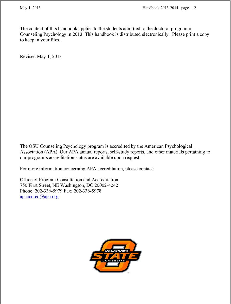 Revised May 1, 2013 The OSU Counseling Psychology program is accredited by the American Psychological Association (APA).
