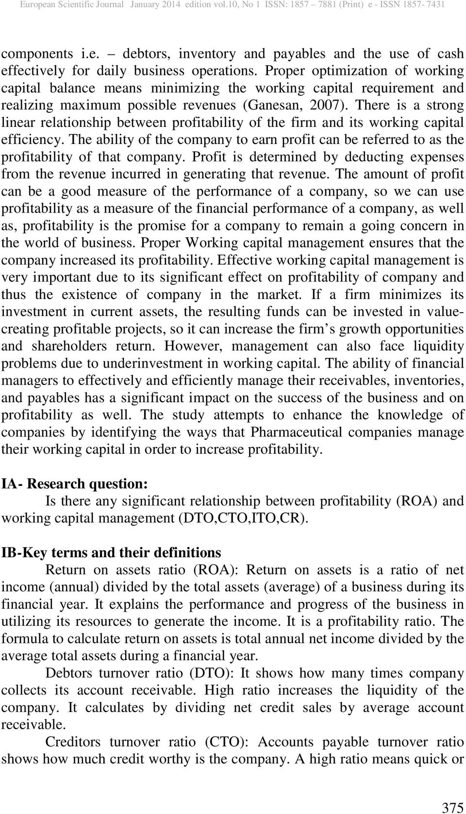 There is a strong linear relationship between profitability of the firm and its working capital efficiency.