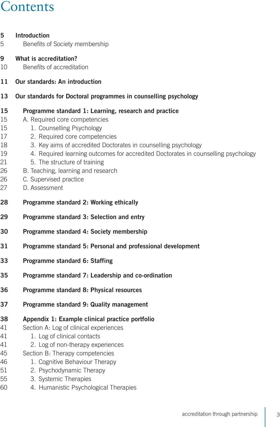 Required core competencies 15 1. Counselling Psychology 17 2. Required core competencies 18 3. Key aims of accredited Doctorates in counselling psychology 19 4.