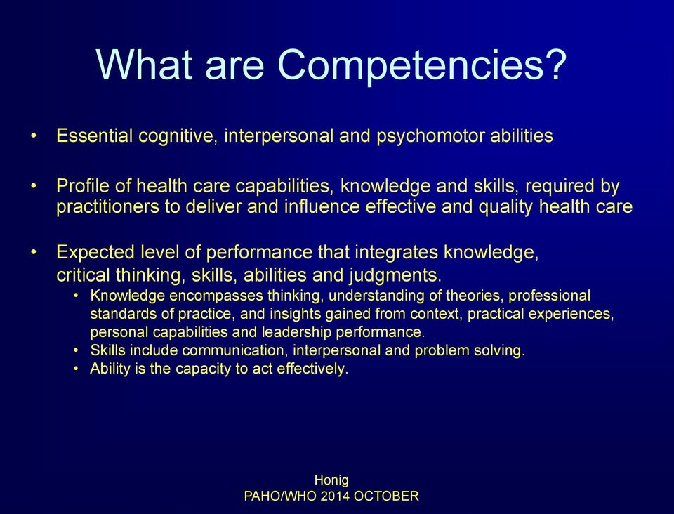influence effective and quality health care Expected level of performance that integrates knowledge, critical thinking, skills, abilities and judgments.