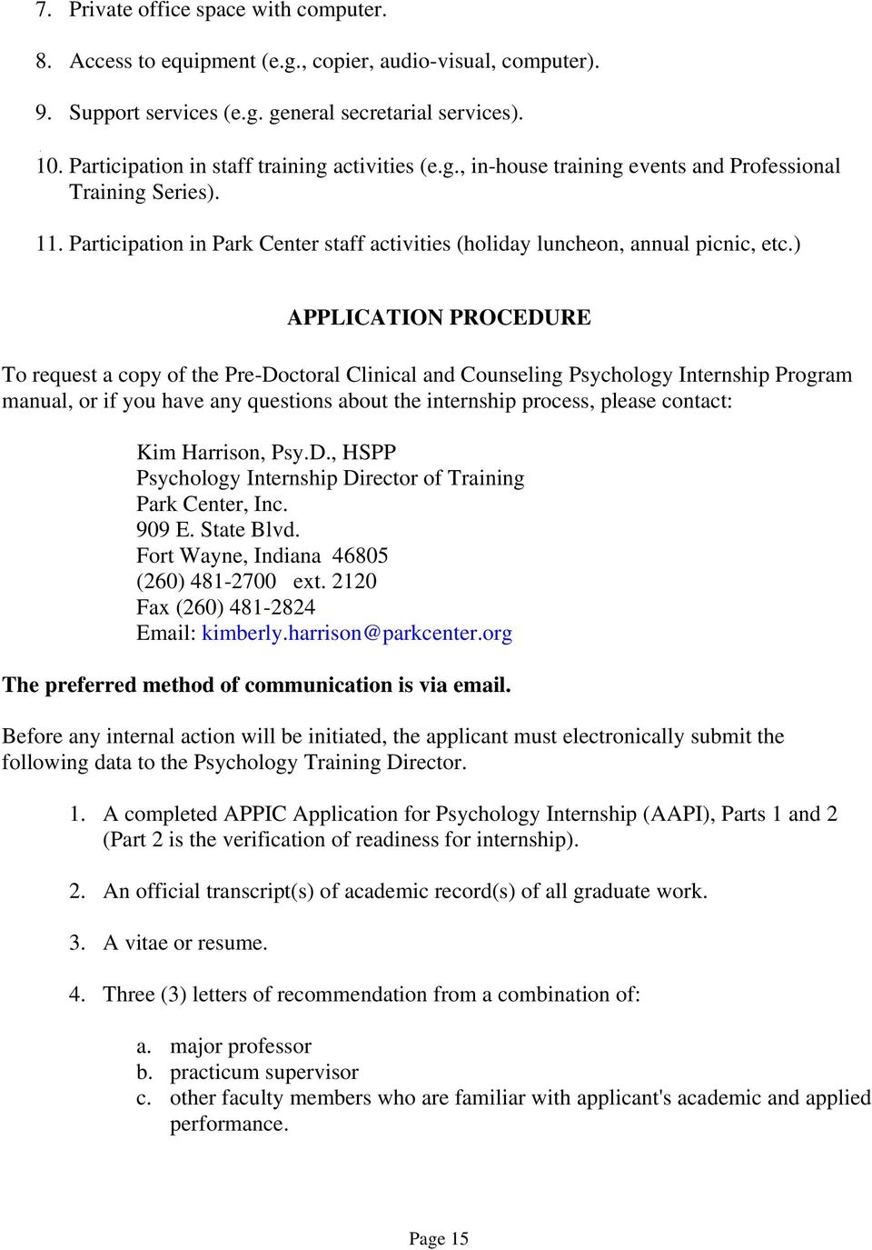 ) APPLICATION PROCEDURE To request a copy of the Pre-Doctoral Clinical and Counseling Psychology Internship Program manual, or if you have any questions about the internship process, please contact: