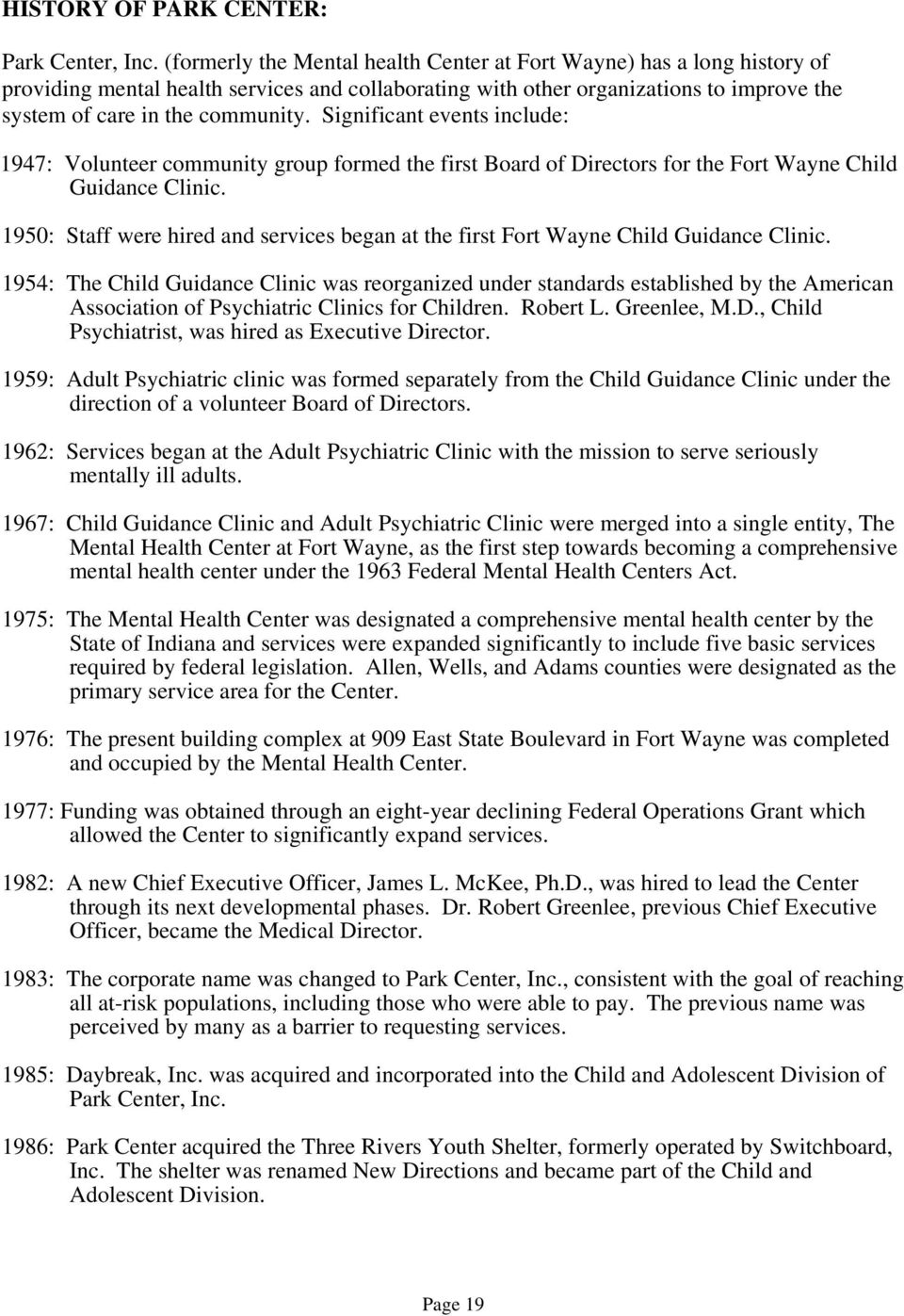 Significant events include: 1947: Volunteer community group formed the first Board of Directors for the Fort Wayne Child Guidance Clinic.