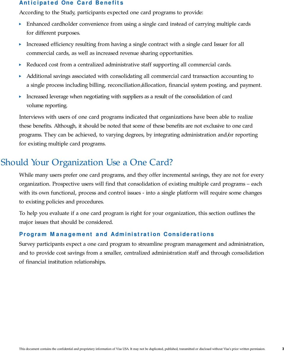Reduced cost from a centralized administrative staff supporting all commercial cards.