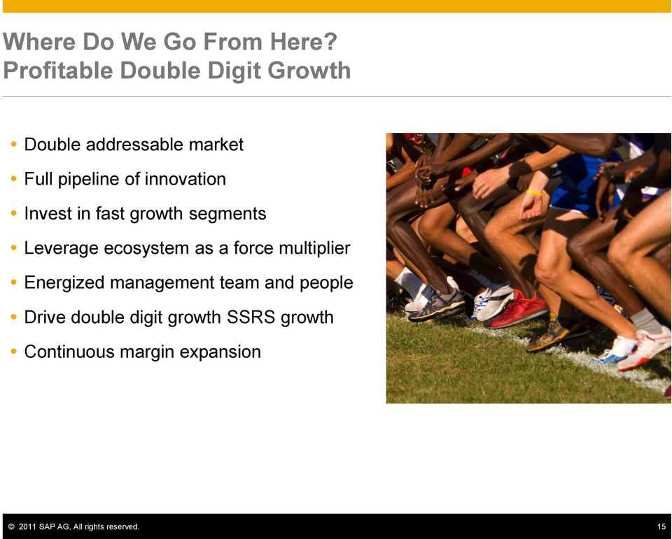 innovation Invest in fast growth segments Leverage ecosystem as a force