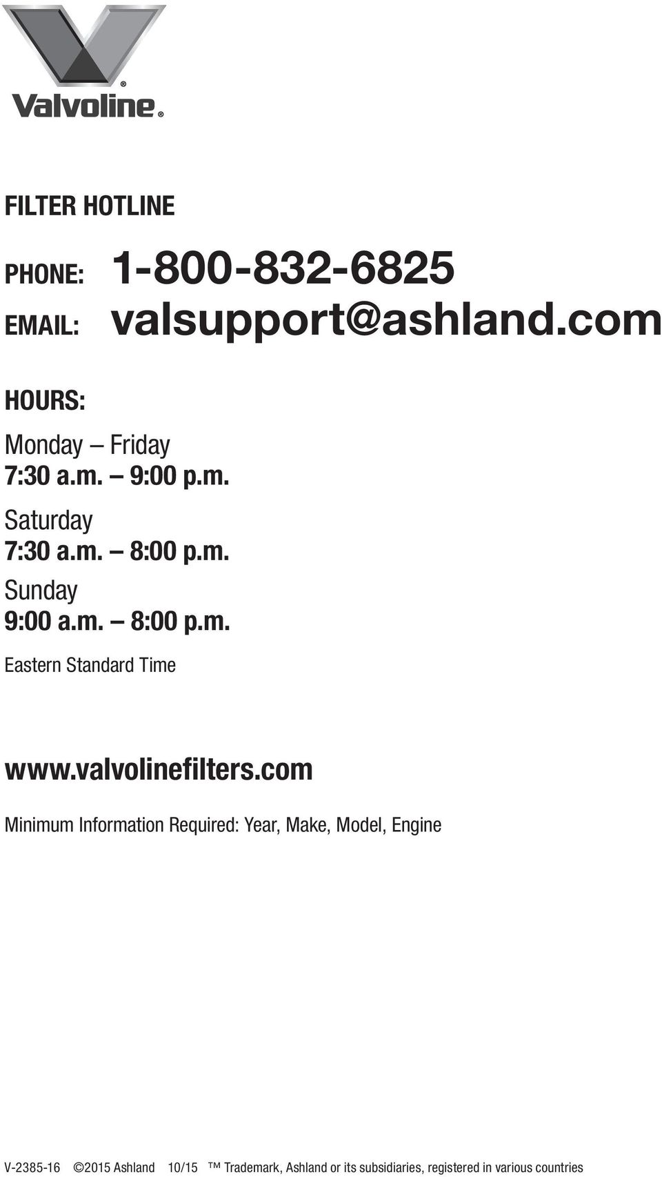 m. 8:00 p.m. Eastern Standard Time www.valvolinefilters.