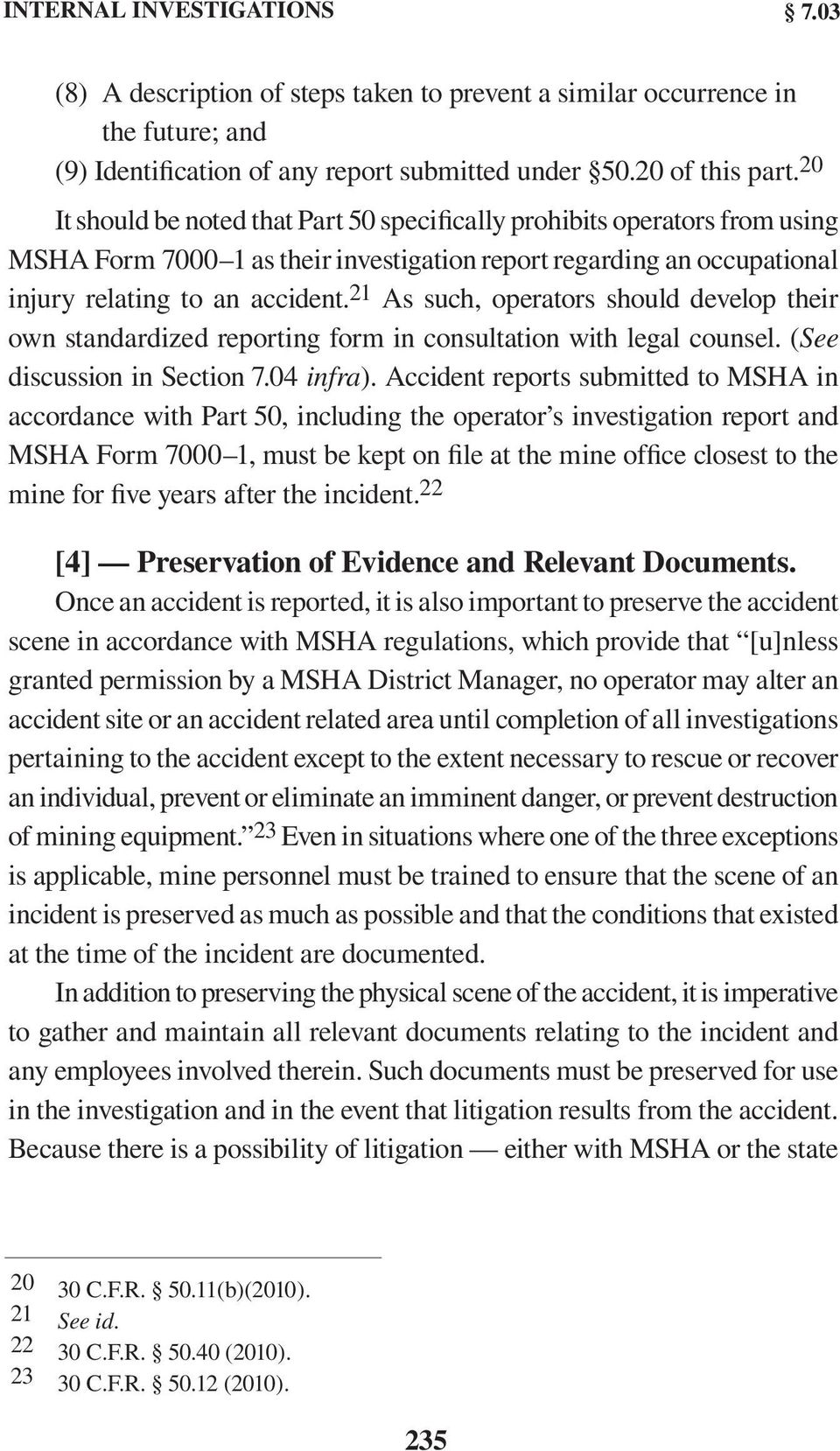 21 As such, operators should develop their own standardized reporting form in consultation with legal counsel. (See discussion in Section 7.04 infra).