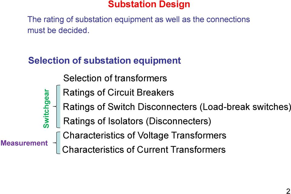 Selection of substation equipment Measurement Selection of transformers Ratings of Circuit