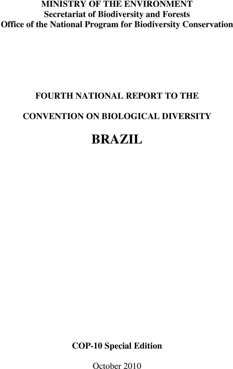 Biodiversity Conservation FOURTH NATIONAL REPORT TO THE