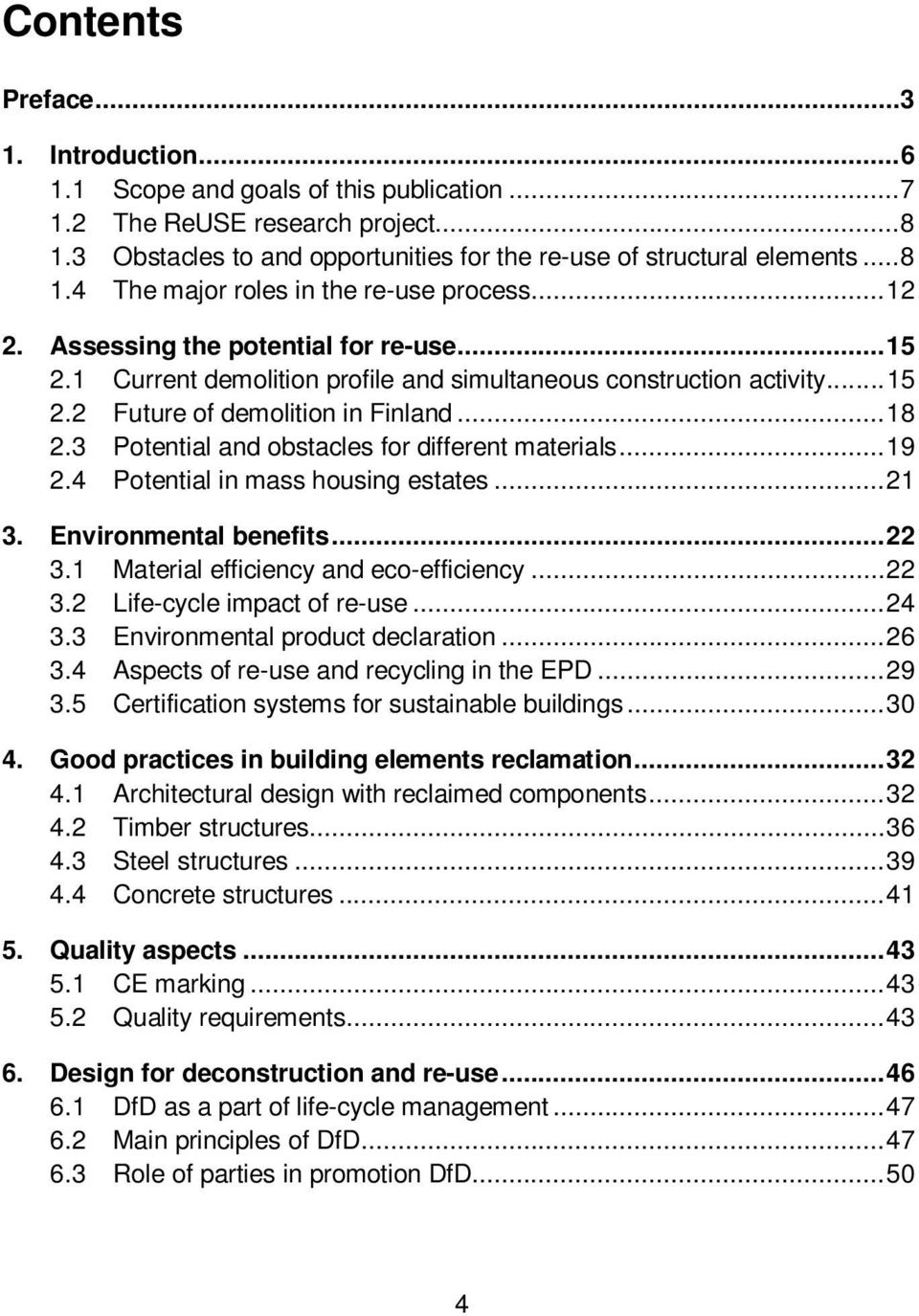 .. 18 2.3 Potential and obstacles for different materials... 19 2.4 Potential in mass housing estates... 21 3. Environmental benefits... 22 3.1 Material efficiency and eco-efficiency... 22 3.2 Life-cycle impact of re-use.