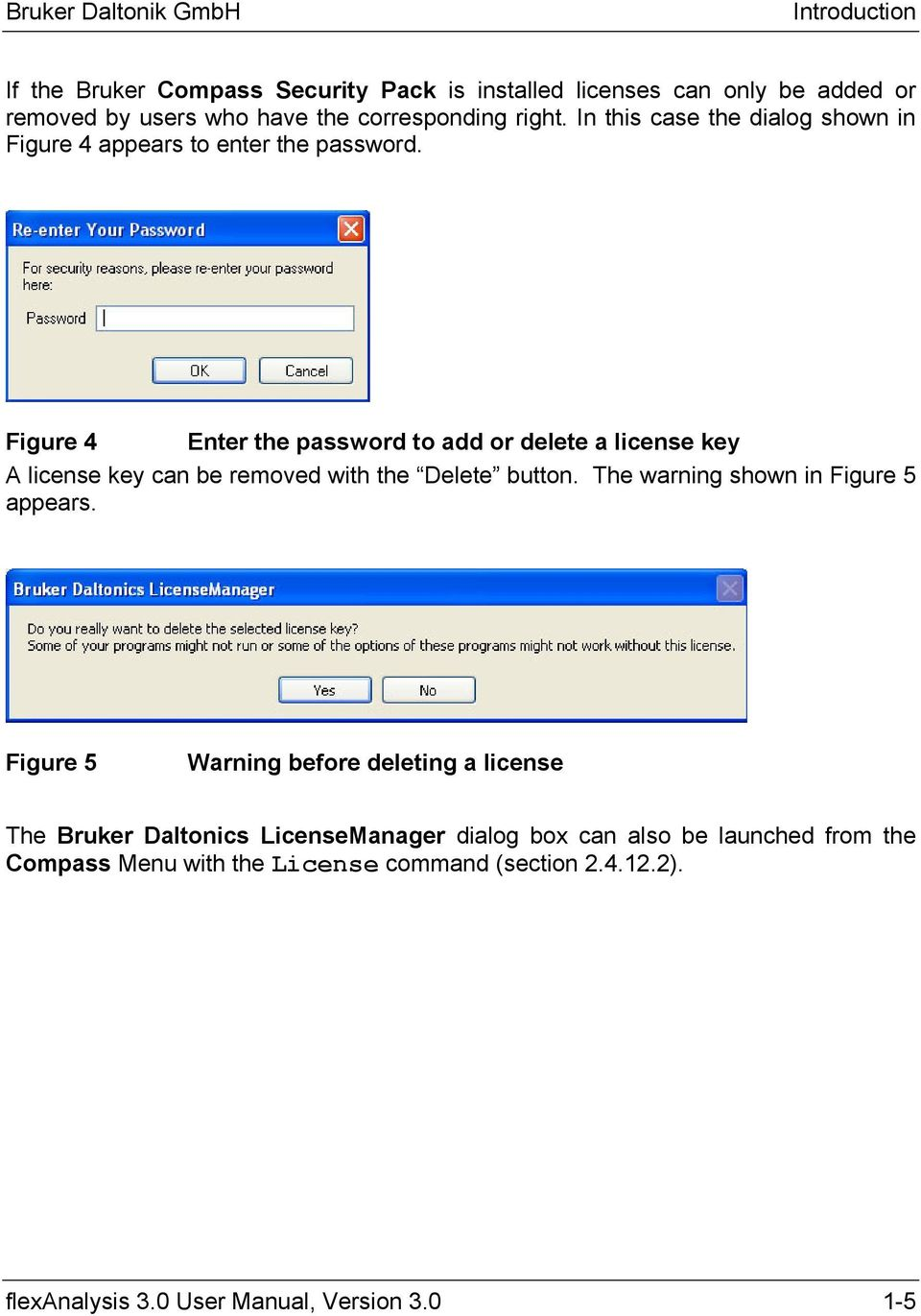 Figure 4 Enter the password to add or delete a license key A license key can be removed with the Delete button.