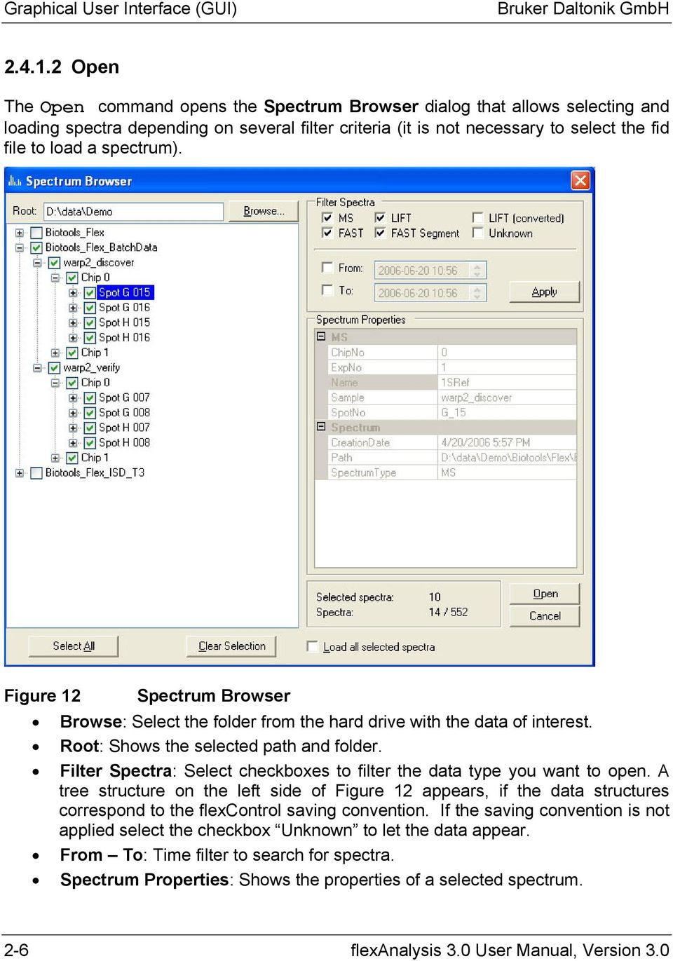 spectrum). Figure 12 Spectrum Browser Browse: Select the folder from the hard drive with the data of interest. Root: Shows the selected path and folder.