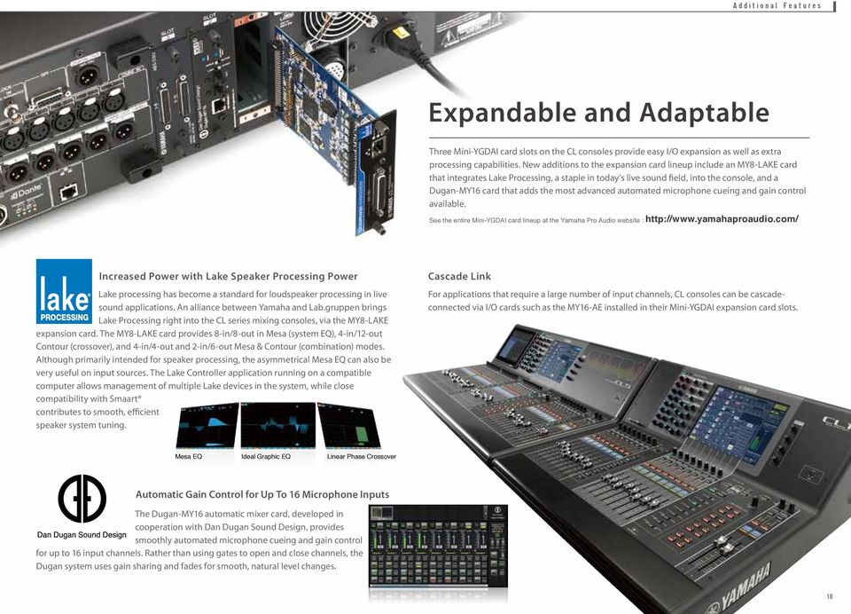 advanced automated microphone cueing and gain control available. See the entire Mini-YGDAI card lineup at the Yamaha Pro Audio website : http://www.yamahaproaudio.